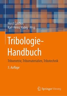 Abbildung von Czichos / Habig   Tribologie-Handbuch   5. Auflage   2020   beck-shop.de