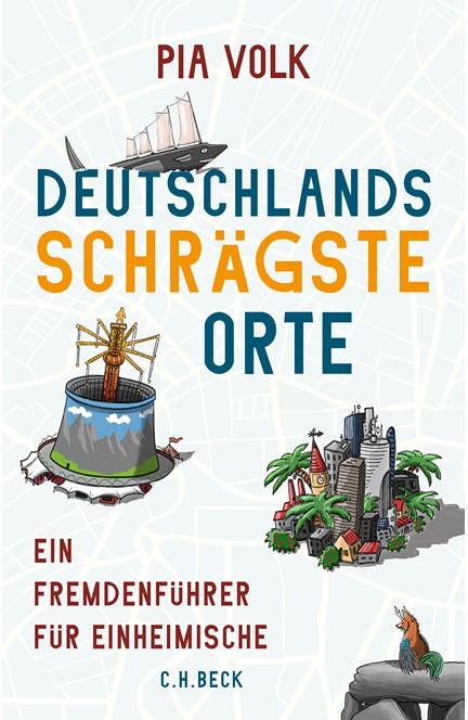 Cover: Pia Volk, Deutschlands schrägste Orte