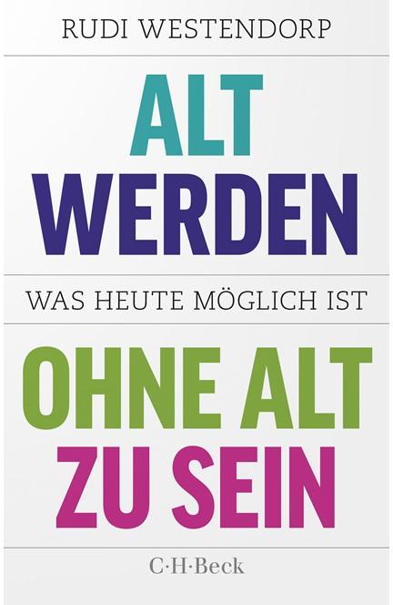 Cover: Rudi Westendorp, Alt werden, ohne alt zu sein