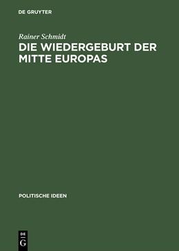 Abbildung von Schmidt | Die Wiedergeburt der Mitte Europas | Reprint 2014 | 2001 | Politisches Denken jenseits vo... | 12