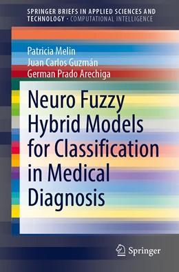 Abbildung von Melin / Guzmán | Neuro Fuzzy Hybrid Models for Classification in Medical Diagnosis | 1. Auflage | 2020 | beck-shop.de