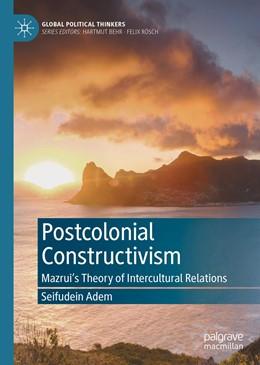 Abbildung von Adem   Postcolonial Constructivism   1. Auflage   2021   beck-shop.de