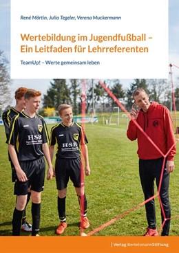 Abbildung von Märtin / Tegeler   Wertebildung im Jugendfußball - Ein Leitfaden für Lehrreferenten   1. Auflage   2021   beck-shop.de