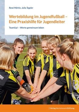 Abbildung von Märtin / Tegeler | Wertebildung im Jugendfußball - Eine Praxishilfe für Jugendleiter | 1. Auflage | 2021 | beck-shop.de