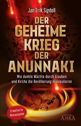 Abbildung von Sigdell | Der Geheime Krieg der Anunnaki (Erweiterte Neuausgabe) | 1. Auflage | 2020 | beck-shop.de