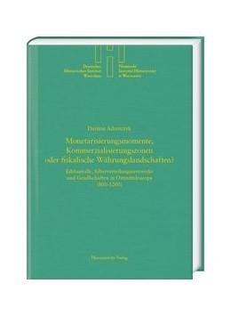 Abbildung von Adamczyk | Monetarisierungsmomente, Kommerzialisierungszonen oder fiskalische Währungslandschaften? | 1. Auflage | 2020 | beck-shop.de