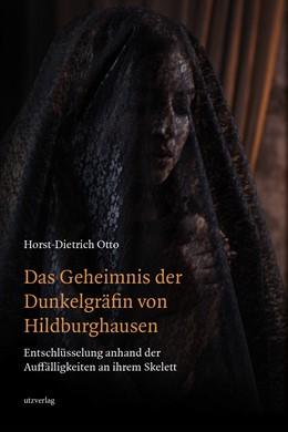 Abbildung von Otto   Das Geheimnis der Dunkelgräfin von Hildburghausen   1. Auflage   2020   beck-shop.de