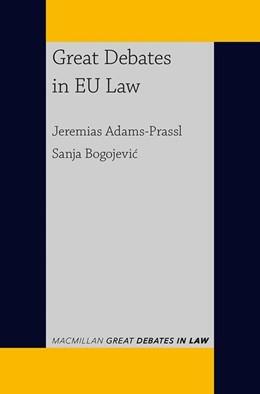 Abbildung von Adams-Prassl / Bogojevic | Great Debates in EU Law | 1. Auflage | 2021 | beck-shop.de