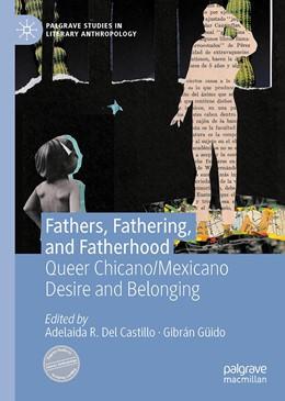 Abbildung von Del Castillo / Güido | Fathers, Fathering, and Fatherhood | 1. Auflage | 2021 | beck-shop.de