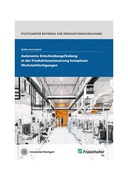 Abbildung von Waschneck   Autonome Entscheidungsfindung in der Produktionssteuerung komplexer Werkstattfertigungen   1. Auflage   2020   108   beck-shop.de