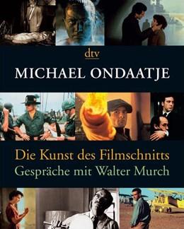 Abbildung von Ondaatje | Die Kunst des Filmschnitts | 2008 | Gespräche mit Walter Murch