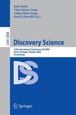 Abbildung von Gama / Santos Costa / Jorge / Brazdil   Discovery Science   1st Edition.   2009   12th International Conference,...