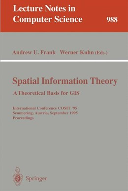 Abbildung von Frank / Kuhn | Spatial Information Theory: A Theoretical Basis for GIS | 1995 | A Thoretical Basis for GIS. In... | 988