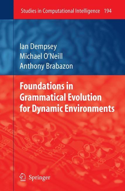 Abbildung von Dempsey / O'Neill / Brabazon | Foundations in Grammatical Evolution for Dynamic Environments | 2009
