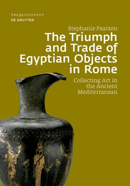 Abbildung von Pearson | The Triumph and Trade of Egyptian Objects in Rome | 1. Auflage | 2021 | 20 | beck-shop.de