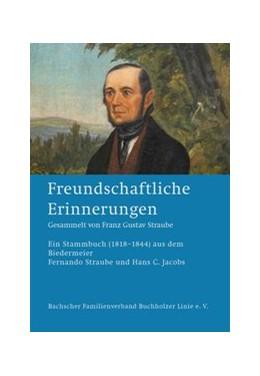 Abbildung von Jacobs / Straube   Freundschaftliche Erinnerungen   1. Auflage   2020   beck-shop.de