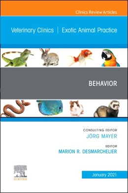 Abbildung von Desmarchelier | Behavior, An Issue of Veterinary Clinics of North America: Exotic Animal Practice | 1. Auflage | 2021 | beck-shop.de