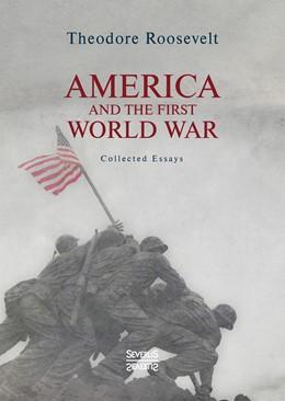 Abbildung von Roosevelt   America and the First World War   1. Auflage   2020   beck-shop.de
