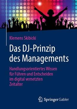 Abbildung von Skibicki | Das DJ-Prinzip des Managements | 1. Auflage | 2020 | beck-shop.de