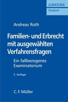 Abbildung von Roth | Familien- und Erbrecht mit ausgewählten Verfahrensfragen | 5., neu bearb. Auflage | 2010 | Ein fallbezogenes Examinatoriu...