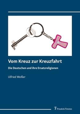 Abbildung von Weißer | Vom Kreuz zur Kreuzfahrt | 1. Auflage | 2020 | beck-shop.de