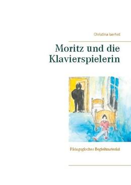 Abbildung von Iserhot | Moritz und die Klavierspielerin | 1. Auflage | 2020 | beck-shop.de