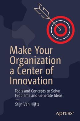 Abbildung von Hijfte | Make Your Organization a Center of Innovation | 1. Auflage | 2020 | beck-shop.de