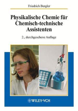 Abbildung von Bergler | Physikalische Chemie für Chemisch-technische Assistenten | 2. durchgesehene Auflage | 1991