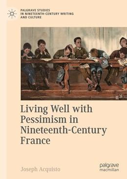 Abbildung von Acquisto | Living Well with Pessimism in Nineteenth-Century France | 1. Auflage | 2021 | beck-shop.de