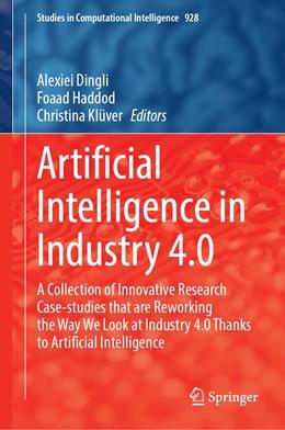 Abbildung von Dingli / Haddod | Artificial Intelligence in Industry 4.0 | 1. Auflage | 2021 | 928 | beck-shop.de