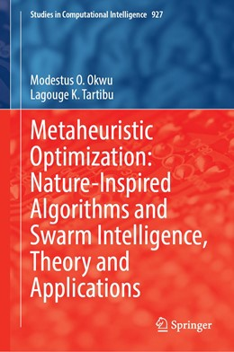 Abbildung von Okwu / Tartibu | Metaheuristic Optimization: Nature-Inspired Algorithms Swarm and Computational Intelligence, Theory and Applications | 1. Auflage | 2020 | 927 | beck-shop.de