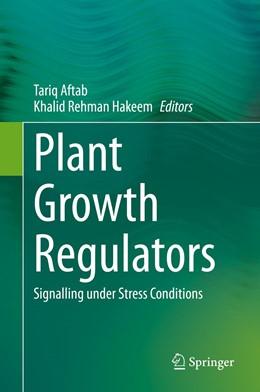 Abbildung von Aftab / Hakeem   Plant Growth Regulators   1. Auflage   2021   beck-shop.de