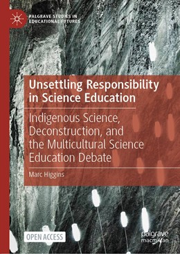 Abbildung von Higgins   Unsettling Responsibility in Science Education   1. Auflage   2020   beck-shop.de