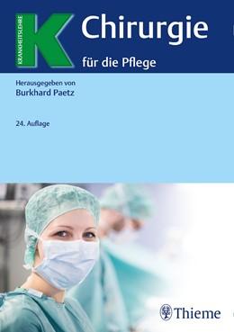 Abbildung von Paetz | Chirurgie für die Pflege | 24. Auflage | 2021 | beck-shop.de