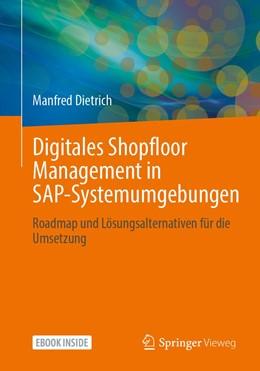 Abbildung von Dietrich | Digitales Shopfloor Management in SAP-Systemumgebungen | 1. Auflage | 2021 | beck-shop.de