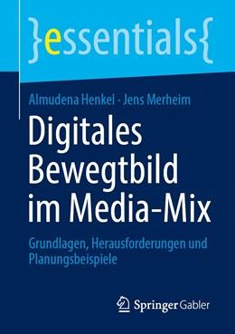 Abbildung von Henkel / Merheim | Digitales Bewegtbild im Media-Mix | 1. Auflage | 2020 | beck-shop.de