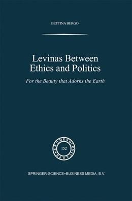 Abbildung von Bergo | Levinas between Ethics and Politics | 1999 | For the Beauty that Adorns the... | 152