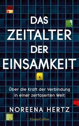Abbildung von Hertz | Das Zeitalter der Einsamkeit | 1. Auflage | 2021 | beck-shop.de