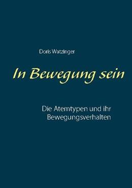 Abbildung von Watzinger | In Bewegung sein | 1. Auflage | 2020 | beck-shop.de