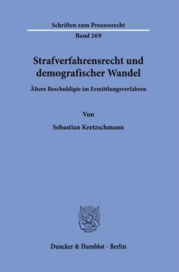 Abbildung von Kretzschmann | Strafverfahrensrecht und demografischer Wandel. | 1. Auflage | 2020 | 269 | beck-shop.de