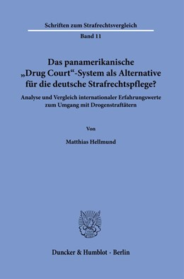 Abbildung von Hellmund | Das panamerikanische »Drug Court«-System als Alternative für die deutsche Strafrechtspflege? | 1. Auflage | 2020 | 11 | beck-shop.de