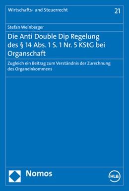 Abbildung von Weinberger | Die Anti Double Dip Regelung des § 14 Abs. 1 S. 1 Nr. 5 KStG bei Organschaft | 1. Auflage | 2020 | beck-shop.de
