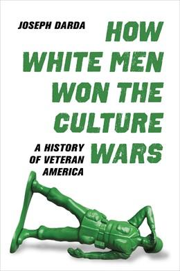 Abbildung von Darda | How White Men Won the Culture Wars | 1. Auflage | 2021 | beck-shop.de