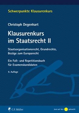 Abbildung von Degenhart | Klausurenkurs im Staatsrecht II | 9. Auflage | 2021 | beck-shop.de