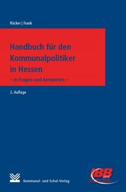 Abbildung von Rücker / Frank | Handbuch für den Kommunalpolitiker in Hessen | 2. Auflage | 2020 | beck-shop.de