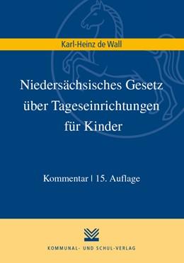 Abbildung von Wall   Niedersächsisches Gesetz über Tageseinrichtungen für Kinder   15. Auflage   2020   beck-shop.de