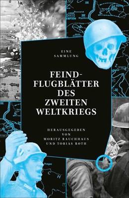 Abbildung von Roth / Rauchhaus | FEINDFLUGBLÄTTER DES ZWEITEN WELTKRIEGS | 1. Auflage | 2020 | beck-shop.de