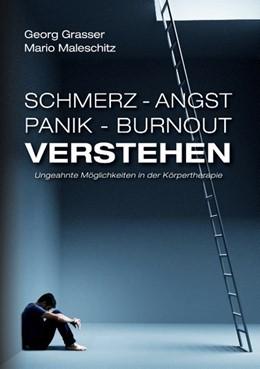 Abbildung von Maleschitz / Grasser | Schmerz - Angst - Panik und Burnout verstehen | 1. Auflage | 2020 | beck-shop.de