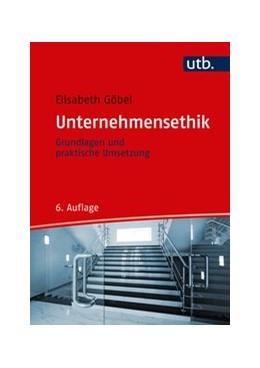 Abbildung von Göbel | Unternehmensethik | 6. Auflage | 2020 | beck-shop.de