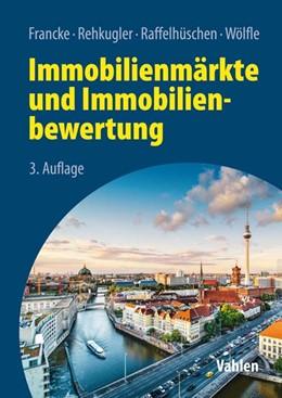Abbildung von Francke / Rehkugler | Immobilienmärkte und Immobilienbewertung | 3. Auflage | 2020 | beck-shop.de